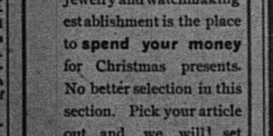 Til now Segelman's relied upon text ads, but starting December 9, Segelman's jewelry store, run by his widow since his death in 1894, began running their holiday advertising.