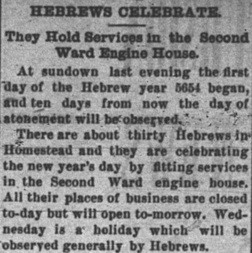 The beginning of the Homestead paper's 9/11/1893 article on the first Rosh Hashana celebrated there. Click here to read the whole article.