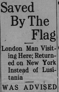 5/15/1915: I.J. Goldston saved his brother Eli's life by begging him not to take the Lusitania back to England.