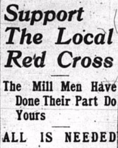 "4/17/1917: ""Outside the mills 394 have been enrolled in the Red Cross and $469 has been obtained, making a total of 4,982 members and a total of $7,580...The Red Cross has not been sufficiently explained in detail."""