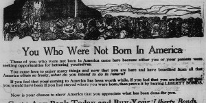 10/4/1918:  You Who Were Not Born In America...Buy Your Liberty Bonds